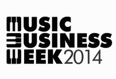 WHEN / WHO: CSB MUSIC BUSINESS WEEK 2014 HIGHLIGHTS