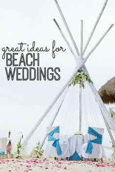 GREAT ideas for beach weddings! These make me want to get married all over again!