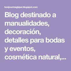 Blog destinado a manualidades, decoración, detalles para bodas y eventos, cosmética natural, etc. Blog, Hangers, Wedding Details, Natural Cosmetics, Wood, Manualidades, Blogging