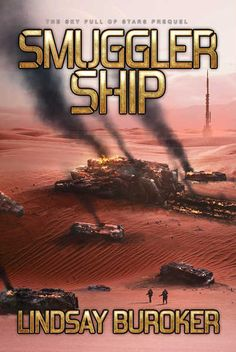 Smuggler Ship (The Sky Full of Stars Prequel) by Lindsay Buroker