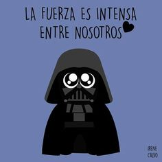 The force is strong between us Comics Love, Mr Wonderful, Don Juan, Love Phrases, Emotion, Love Messages, Cultura Pop, Funny Love, Dark Side