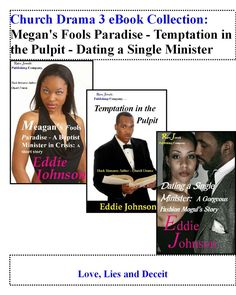 Church Drama 3 eBook Collection - Megan's Fools Paradise - Temptation in the Pulpit - Dating a Single Minister: Love, Lies and Deceit - Kindle edition by Eddie Johnson. Literature & Fiction Kindle eBooks @ Amazon.com.