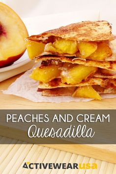 Peaches and Cream Quesadilla - a light and #healthy dessert full of fresh and juicy peaches!