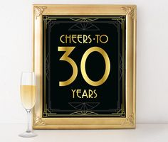 """Cheers to 30 years"". Printable sign in art deco style for your Great Gatsby, Roaring 20s or any other vintage themed birthday party. Use it as a centerpiece or as a decoration for drinks table. This is a digital product (no physical item will be shipped). Get high quality files immediately and print them at your home, office, or local or online print shop. No waiting, no shipping fees. You can print as many copies as you need for personal use (not commercial). HOW IT WORKS • Immediately…"