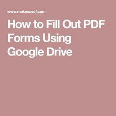 How to Fill Out PDF Forms Using Google Drive
