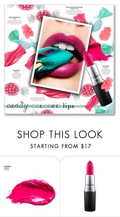 """""""So Sweet: Candy-Colored Lips"""" by kellylynne68 ❤ liked on Polyvore featuring beauty, Urban Decay and MAC Cosmetics"""