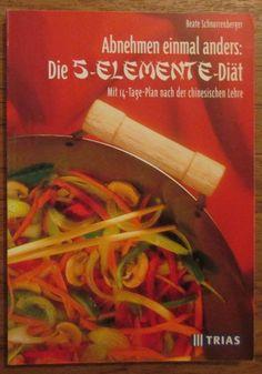 Abnehmen einmal anders * Die 5 Elemente Diät * Schnorrenberger Thieme 2000