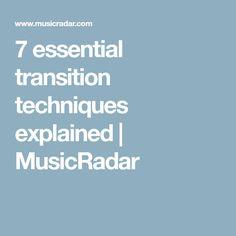 7 essential transition techniques explained | MusicRadar