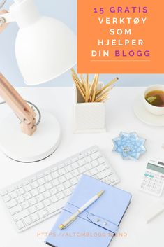 15 gratis verktøy som hjelper deg med bloggen. Jeg og mange andre bloggere har brukt verktøyene for enten mobil eller desktop i forbindelse med blogging.#blogging #starteenblogg #bloggingtips #sosialemedier #verktøy