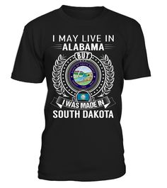 I May Live in Alabama But I Was Made in South Dakota #SouthDakota