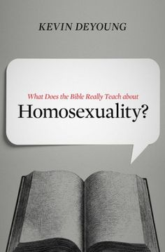 An Interview with Kevin DeYoung on What the Bible Really Teaches on Homosexuality