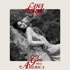Lana Del Rey #LDR #God_Bless_America