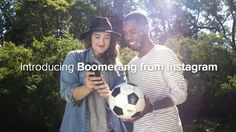 Introducing Boomerang from Instagram, a new video app that lets you turn everyday moments into something fun and unexpected.  Press a button and the app does the rest. Boomerang takes a burst of photos and stitches them together into a high-quality mini video that plays forward and backward.