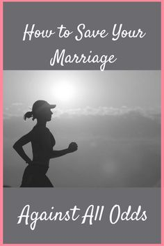 How to Save Your Marriage Against All Odds is an article to inspire and encourage those who are experiencing a marriage in crisis