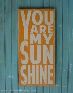 You Are My Sunshine Sign Typography Word Art by barnowlprimitives