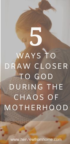 Moms of young children often find it challenging to find the time—or the energy—for pursuing Christ, even though this busy season leaves them desiring God's comfort and strength perhaps now more than any time before. Here are five simple ways to feel closer to God without needing a lot of time. #motherhood #faith #God #Jesus