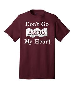 Athletic Maroon 'Don't Go Bacon My Heart' Tee - Men's Regular