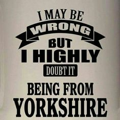 Yorkshire Sayings, Yorkshire Day, Yorkshire England, North Yorkshire, Cornwall England, London England, Oxford England, Sheffield United Fc, Sheffield Art