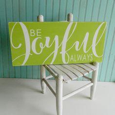 Be Joyful Always sign. Bible verse art. 1 Thessalonians 5:16. Rustic Scripture sign. Christian decor by TheArtAndSoulShop on Etsy https://www.etsy.com/listing/249510078/be-joyful-always-sign-bible-verse-art-1