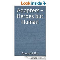 Adopters - Heroes but Human eBook: Duncan Elliot: Amazon.co.uk: Kindle Store
