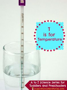 T is for Temperature in the A to Z Science series for toddlers & preschoolers. Learn about measuring heat and practice using thermometers with these fun activities.