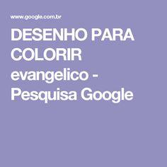 DESENHO PARA COLORIR evangelico - Pesquisa Google