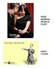 that's how I flirt. Am i doing it wrong?