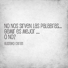 No nos sirven las palabras ... gemir es mejor ... o no? The Words, Music Lyrics, Music Quotes, Best Quotes, Love Quotes, Awesome Quotes, Frases Love, Love Me Harder, Stupid Love