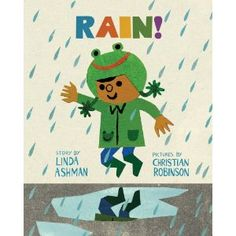 Rain! Written by Linda Ashman, illustrated by Christian Robinson
