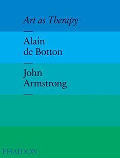 Art as Therapy by Alain de Botton http://www.amazon.com/dp/0714865915/ref=cm_sw_r_pi_dp_diXGvb0NZN7FH