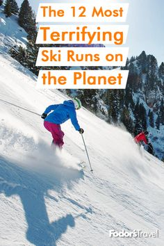 The 12 Most Terrifying Ski Runs on the Planet Snowboarding, Skiing, Snow Bunnies, Winter Travel, Thing 1 Thing 2, The Places Youll Go, Where To Go, Planets, Travel Tips