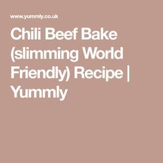 Chili Beef Bake (slimming World Friendly) Recipe Slimming World Beef, Slimming World Fakeaway, Slimming World Dinners, Slimming World Recipes Syn Free, Slimming Eats, Minced Beef Recipes Easy, Meat Recipes, Cooking Recipes, Recipies