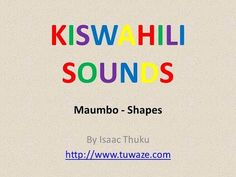 Learn Shapes and Count Numbers 1 to 100 in Swahili. Listen to a short Swahili story and answer questions Kiswahili Sounds Maumbo - Shapes By Isaac Thuku http. Social Studies Activities, Learning Resources, Kids Learning, 1 To 100, The 100, Question And Answer, This Or That Questions, Speak Language, World Languages