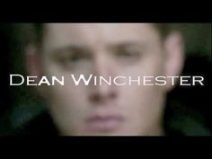 My Name Is Dean Winchester. This is fantastically done. -omgosh i almost cried! looks like the trailer to a really awesome movie lol, i would so watch it!