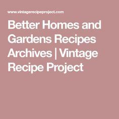 Better Homes And Gardens Recipes Archives