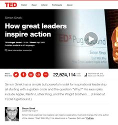 "How great leaders inspire action - Simon Sinek has a simple but powerful model for inspirational leadership all starting with a golden circle and the question ""Why?""   