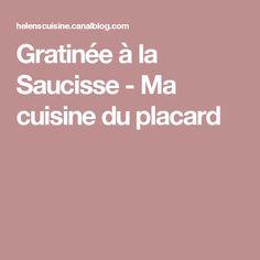 Gratinée à la Saucisse - Ma cuisine du placard