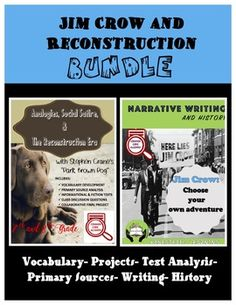 """Jim Crow and Reconstruction- Analogy, Social Satire, Writing, Primary Sources, and Text Analysis in the middle school English and history classroom using Stephen Crane's """"A Dark Brown Dog."""""""