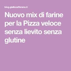 Nuovo mix di farine per la Pizza veloce senza lievito senza glutine