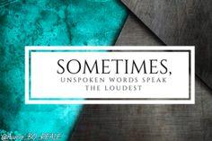 """Sometimes unspoken words speak the loudest"" #MakeYourOwnLane #QOTD #Wisdom #Quote #QuoteOfTheDay #quote #Motivation #LifeQuote #quotes #quoteoftheday"