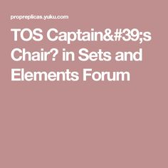 TOS Captain's Chair? in Sets and Elements Forum