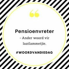 Pensioenvreter Afrikaanse Quotes, Kids Learning Activities, Jokes, Sayings, 30 Years, South Africa, Posters, Teaching, Education
