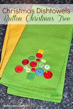 Life At Cobble Hill Farm: 6 Weeks of Homemade Holiday Gift Ideas, Week #4: Christmas Dishtowels with Button Christmas Trees