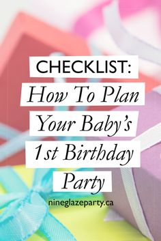 Your baby'sfirst birthdayis always something special. Here is a super checklist to help plan your child's first birthday party.