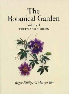 The Botanical Garden Vol 1: Roger Phillips, Martyn Rix