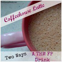 Coffeehouse Latte (FP) *Two flavor ideas - Mint Mocha & Orange Mocha