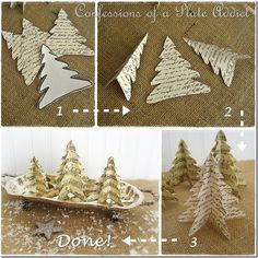 ~Simple Paper Trees~ Make 3 identical tree shapes out of vintage-y scrapbook paper, old sheet music, or old book pages. Fold 2 trees in half. Glue/staple each to opposite sides of the flat tree to make a stand-up tree. Cute and simple!