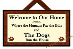DOGS Run the House - Welcome Sign - Dog Plaque - Home Decor - Gift Idea - Art