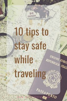 There are so many things that can happen while traveling. With these 10 easy tips, you will minimize the chance and they are so easy!