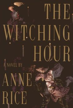 The Witching Hour. Anne Rice. 1990.  Fabulous book...EXCEPT the ending.